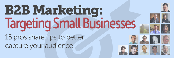 B2B Marketing: Targeting Small Businesses