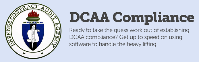 DCAA Compliance. Ready to take the guess work out of establishing DCAA compliance? Get up to speed on using software to handle the heavy lifting.