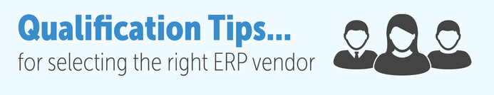 Qualification tips for selecting the right ERP vendor