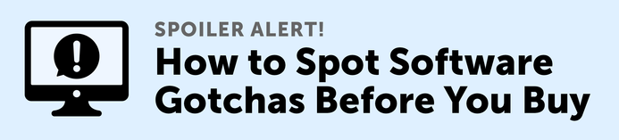 Spoiler Alert! How to spot software gotcha's before you buy