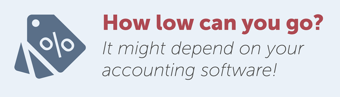 How low can you go? It might depend on your accounting software!