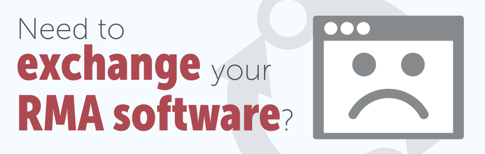 Need to exchange your RMA software?