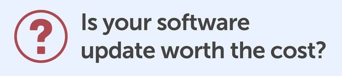 Is your software update worth the cost?