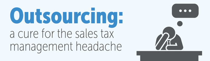 Outsourcing: A Cure for the Sales Tax Management Headache